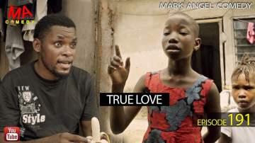 Comedy Skit: Mark Angel Comedy - Episode 191 (True Love)