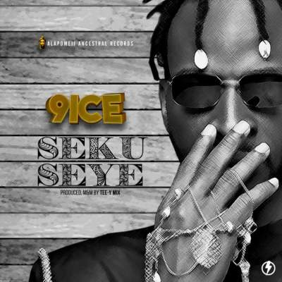 Music: 9ice - Seku Seye