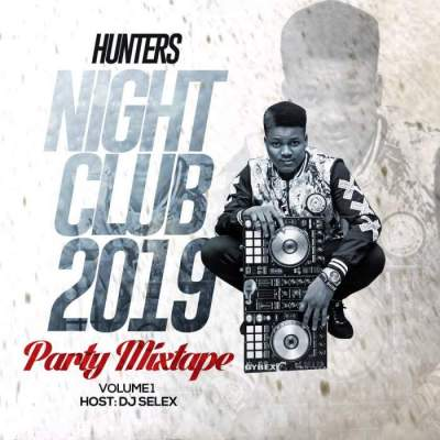 DJ Mix: DJ Selex - Hunters Night Club 2019 Party Mixtape