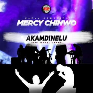 Gospel Music: Mercy Chinwo - Akamdinelu