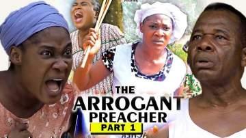 Nollywood Movie: The Arrogant Preacher (2019)  (Parts 1 & 2)