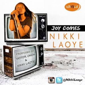 Nikki Laoye - Joy Comes