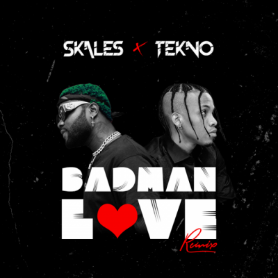 Music: Skales - Badman Love (feat. Tekno)