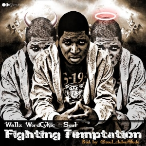 Wallz WordCykic - Fighting Temptation (feat. Soul)