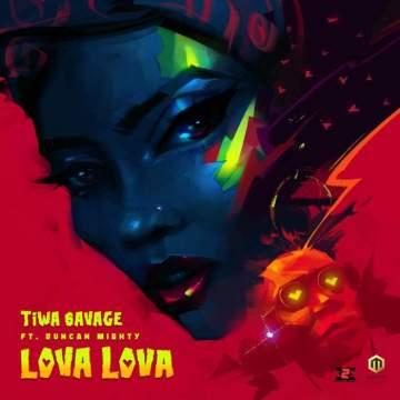 Lyrics: Tiwa Savage - Lova Lova ( feat . Duncan Mighty )