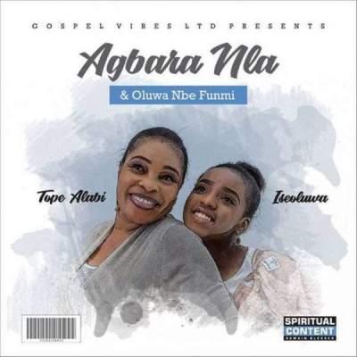 Gospel Music: Tope Alabi - Olorun Nbe Funmi (feat. Iseoluwa)