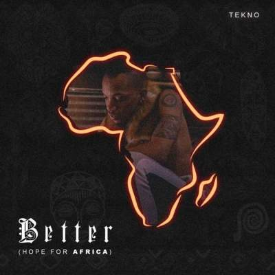 Music: Tekno - Better (Hope For Africa)