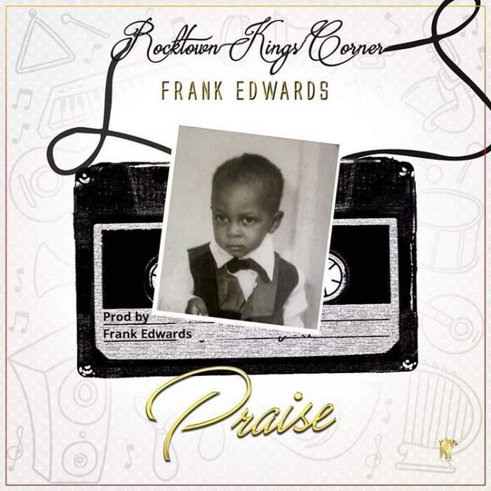 Frank Edwards - Praise