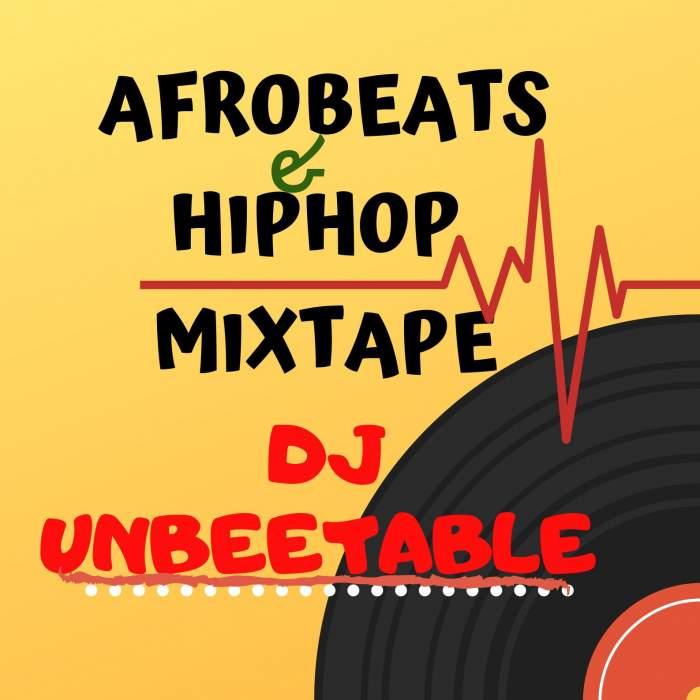 DJ Unbeetable - Afrobeats & Hip-Hop Mixtape