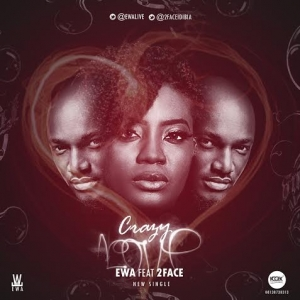 Ewa - Crazy Love (feat. 2Face)