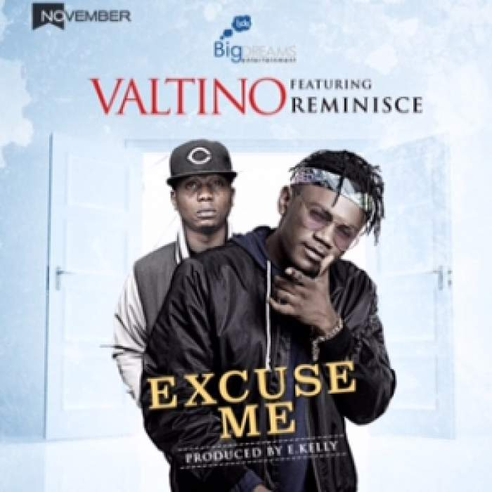 Valtino - Excuse Me (feat. Reminisce)