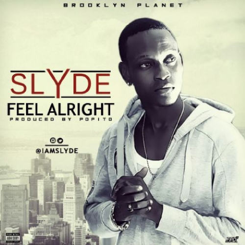 Slyde - Feel Alright