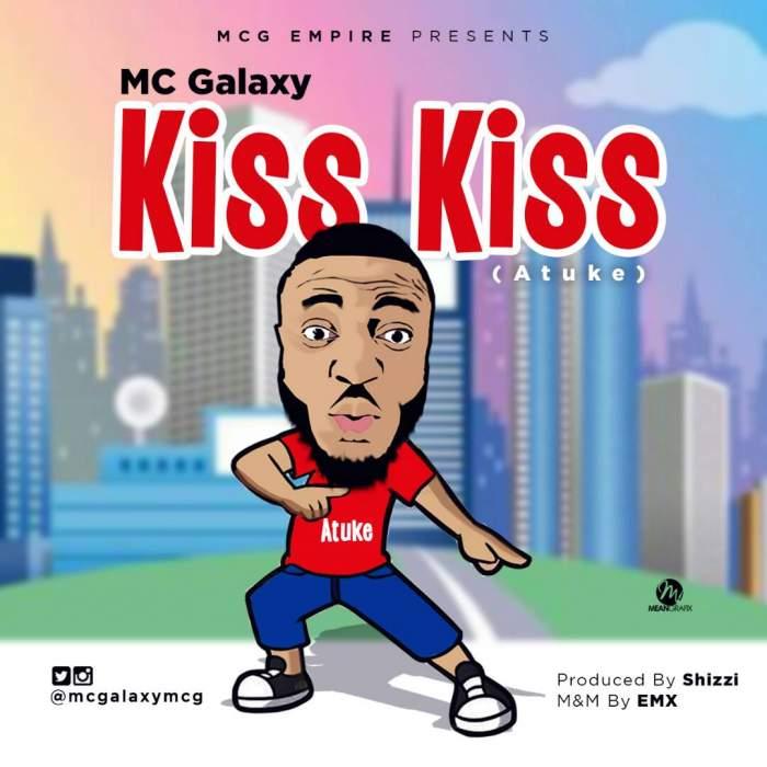 MC Galaxy - Kiss Kiss (Atuke)