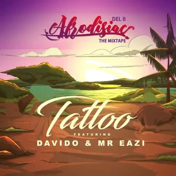 Del'B - Tattoo (feat. Davido & Mr Eazi)