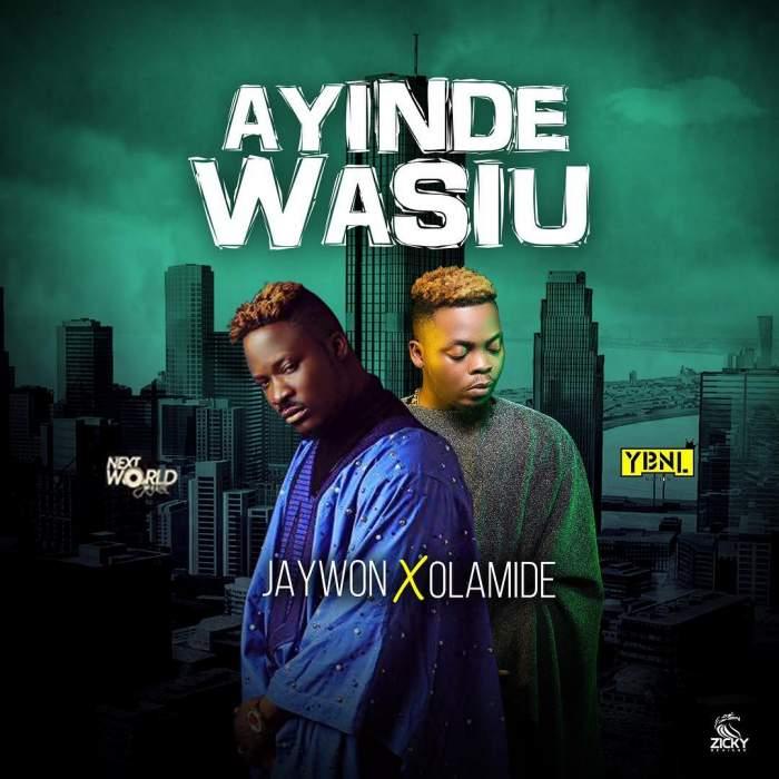 Jaywon - Ayinde Wasiu (feat. Olamide)