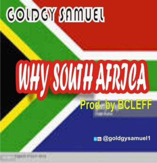 Goldgy Samuel - Why South Africa