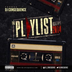 DJ Consequence - The Playlist Mixtape 2014