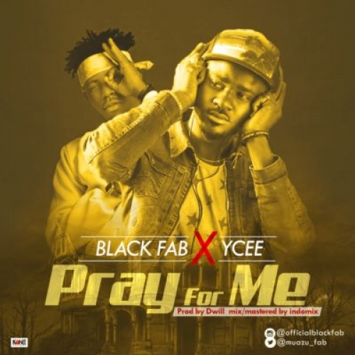 Black Fab - Pray For Me (ft. Ycee)