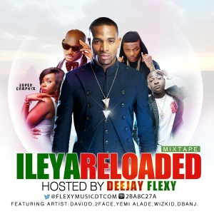 DJ Flexy - ileya Reloaded Mixtape