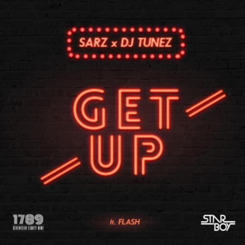 Sarz & DJ Tunez - Get Up (feat. Flash)