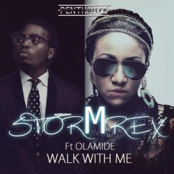 Stormrex - Walk With Me (feat. Olamide)