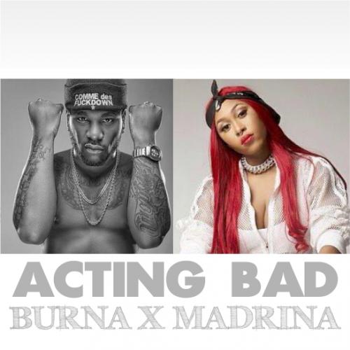 Burna Boy & Cynthia Morgan - Acting Bad (Remix)
