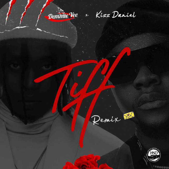 Demmie Vee - Tiff (Remix) (feat. Kizz Daniel)