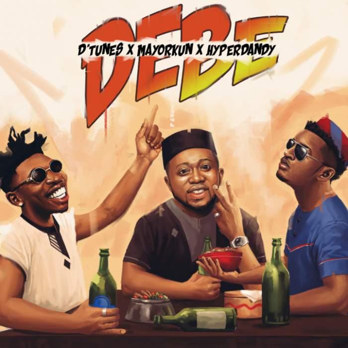 D'Tunes - Debe (feat. Mayorkun & Hyperdandy)