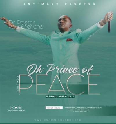 Gospel Music: Dr. Pastor Paul Enenche - Oh Prince Of Peace