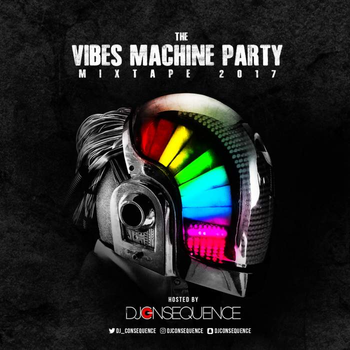 DJ Consequence - The Vibes Machine Party Mix 2017