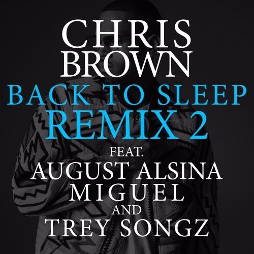 Chris Brown - Fck You Back to Sleep (Remix) (feat. August Alsina, Miguel & Trey Songz)