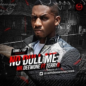Mr Deewone - No Dull Me (feat. Terry G)
