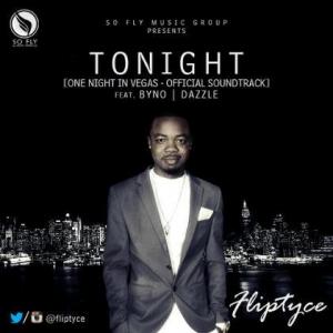 Fliptyce - Tonight (feat. Byno & Dazzle)