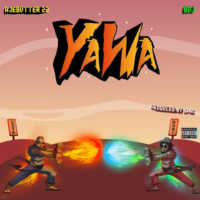 BOJ & Ajebutter22 - Yawa