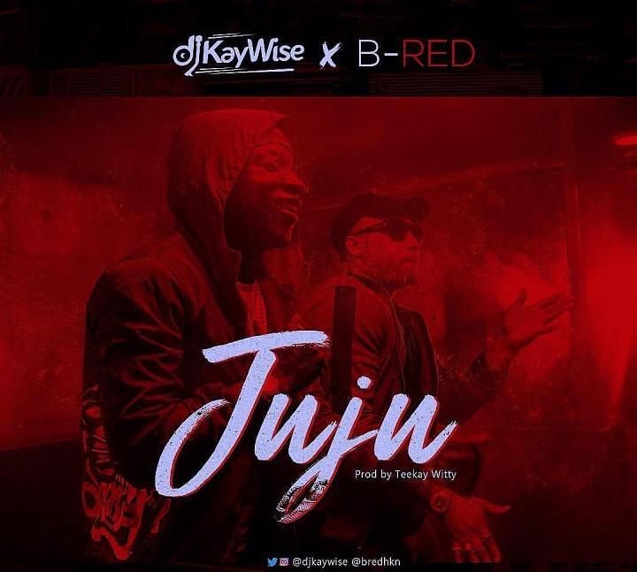 DJ Kaywise & B-Red - Juju