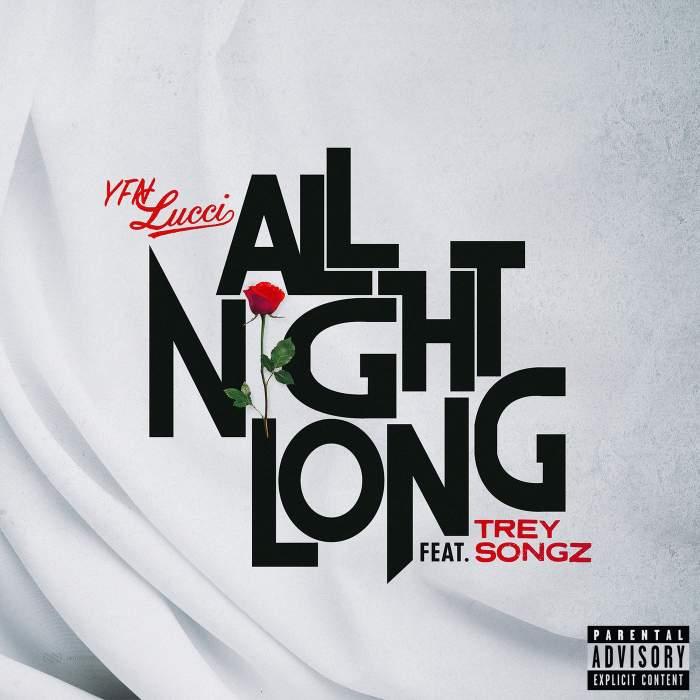 Music: YFN Lucci - All Night Long (feat. Trey Songz)