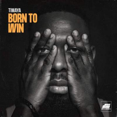 Music: Timaya - Born to Win