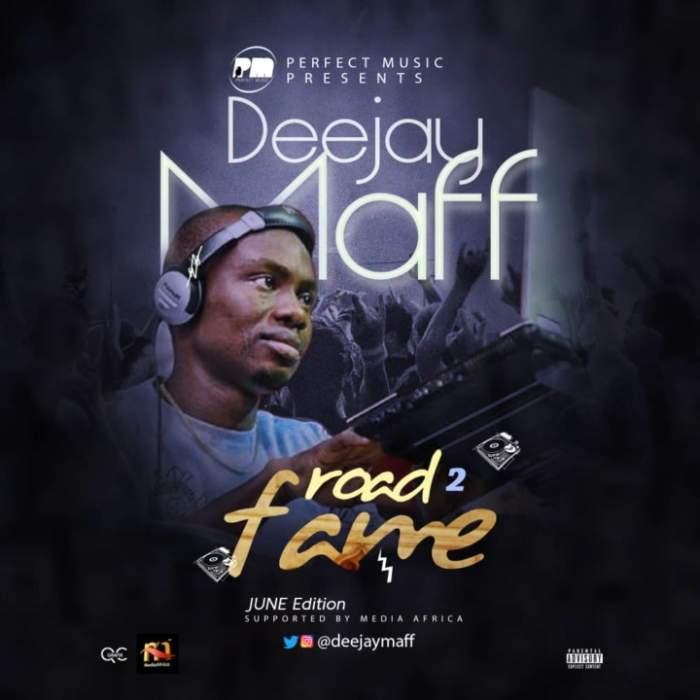 DJ Maff - Road 2 Fame Mixtape (June Edition)
