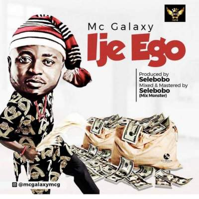 Music: MC Galaxy - Ije Ego
