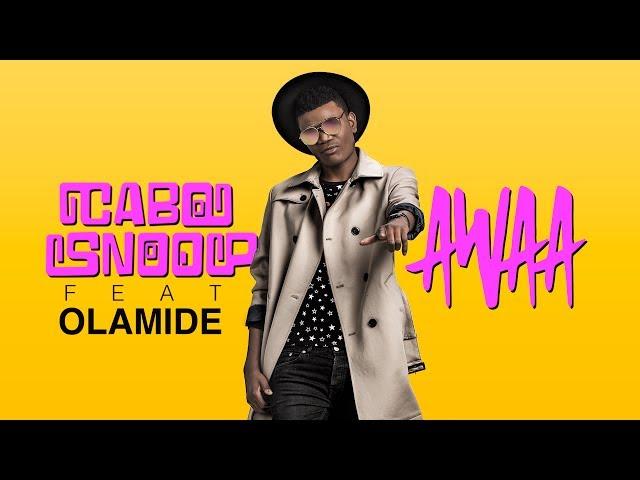 Cabo Snoop - Awaa (feat. Olamide)