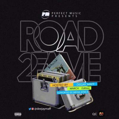 DJ Mix: DJ Maff - Road2Fame Mix (March 2019 Edition)