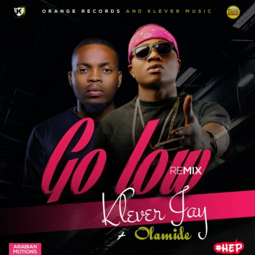 Klever Jay - Go Low (Remix) (feat. Olamide)