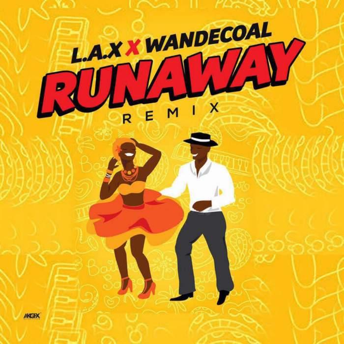 L.A.X - Run Away (Remix) (feat. Wande Coal)