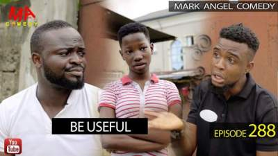 Comedy Skit: Mark Angel Comedy - Episode 288 (Be Useful)