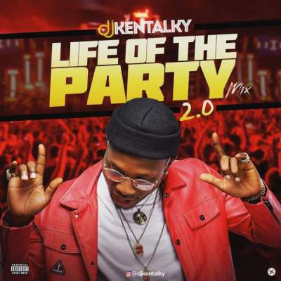 DJ Mix: DJ Kentalky - Life Of The Party 2.0 Mix