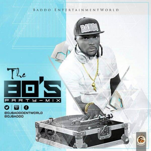 DJ Baddo - The 80's Party Mix