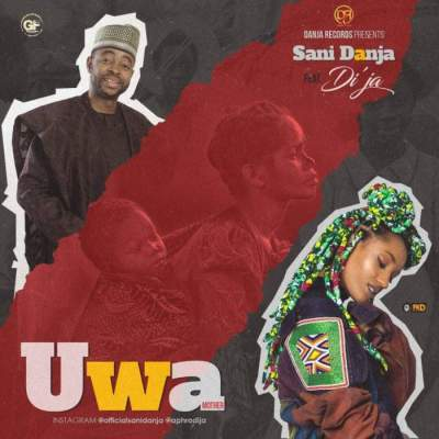 Music: Sani Danja - Uwa (Mother) (feat. Di'Ja) [Prod. by Pedro]