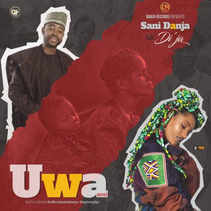 Sani Danja - Uwa (Mother) (feat. Di'Ja)