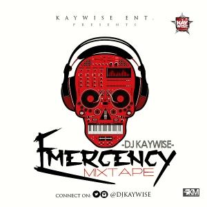 DJ Kaywise - Emergency Mixtape