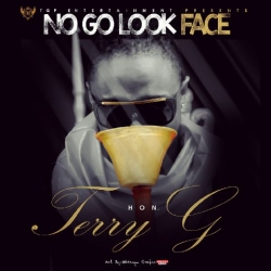 Terry G - No Go Look Face